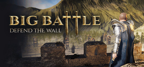 Big Battle Defend the Wall Game Free Download