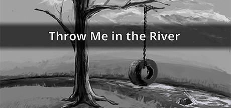 Throw Me in the River Game Free Download
