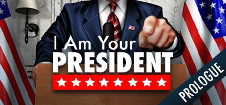I Am Your President Prologue Game Free Download