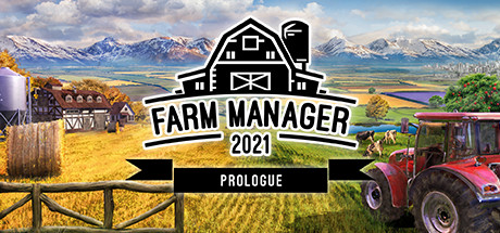 Farm Manager 2021 Prologue Game Free Download